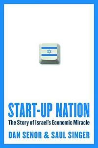 start-up-nation-the-story-of-israel-s-economic-miracle